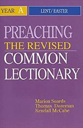 Preaching the Revised Common Lectionary Year a: Lent/Easter