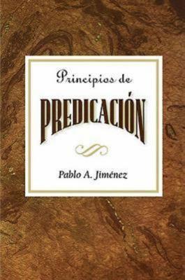 Principios de La Predicacion Aeth: Principles of Preaching Spanish 9780687073771