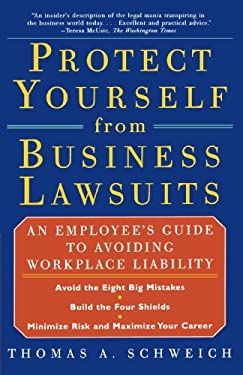 Protect Yourself from Business Lawsuits: An Employee's Guide to Avoiding Workplace Liability 9780684856551