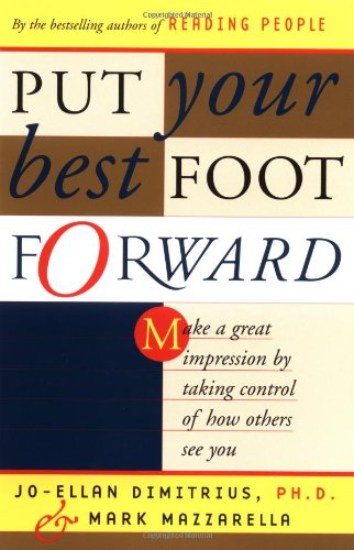 Put Your Best Foot Forward: Make a Great Impression by Taking Control of How Others See You 9780684864075