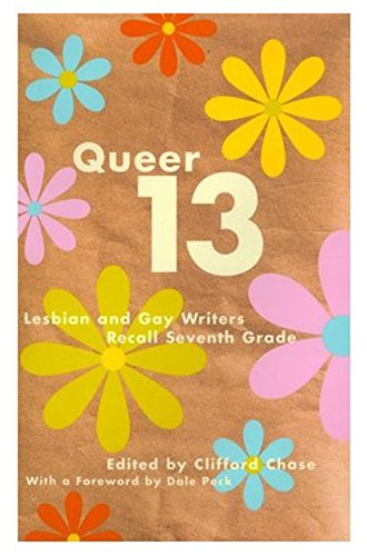 Queer 13: Lesbian and Gay Writers Recall Seventh Grade 9780688171612