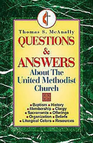 Questions and Answers about the United Methodist Church 9780687016709