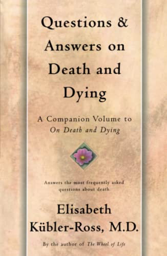 Questions and Answers on Death and Dying: A Companion Volume to on Death and Dying 9780684839370