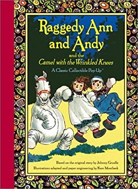 Raggedy Ann and Andy and the Camel with the Wrinkled Knees 9780689857751