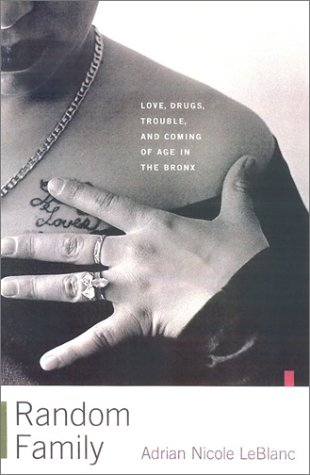Random Family: Love, Drugs, Trouble, and Coming of Age in the Bronx 9780684863870