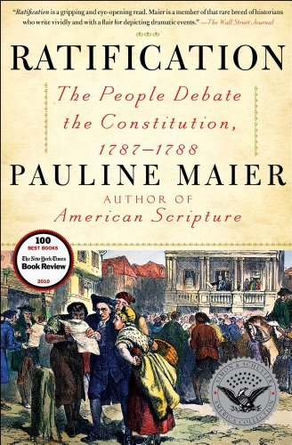 Ratification: The People Debate the Constitution, 1787-1788 9780684868554