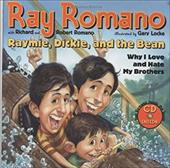 Raymie, Dickie, and the Bean: Why I Love and Hate My Brothers (Book and CD) 2539655