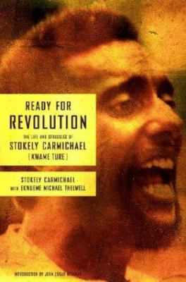 Ready for Revolution: The Life and Struggles of Stokely Carmichael (Kwame Ture) 9780684850030