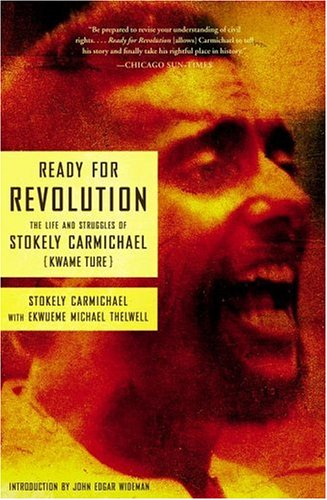 Ready for Revolution: The Life and Struggles of Stokely Carmichael (Kwame Ture) 9780684850047