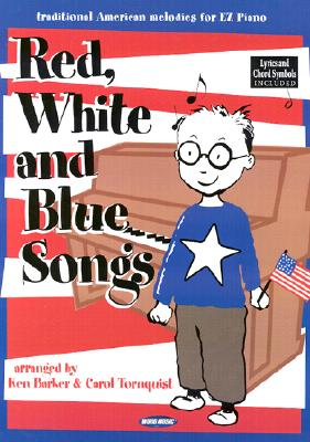 Red, White and Blue Songs: Traditional American Melodies for EZ Piano