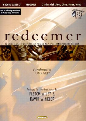 Redeemer: Inspirational Favorites of Praise for the Instrumental Soloist