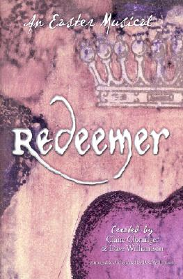 Redeemer: An Easter Musical-Satb