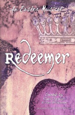 Redeemer: An Easter Musical-Satb