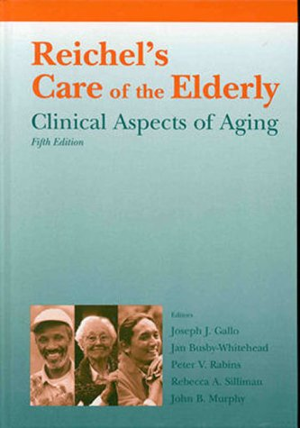 Reichel's Care of the Elderly : Clinical Aspects of Aging - 5th Edition