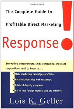 Response!: The Complete Guide to Profitable Direct Marketing 9780684871134