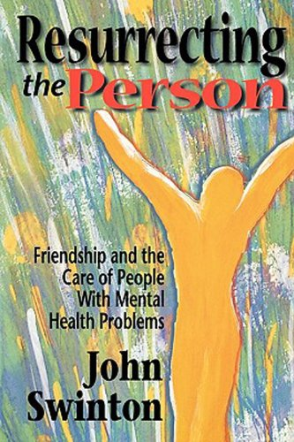Resurrecting the Person: Friendship and the Care of People with Mental Health Problems 9780687082285