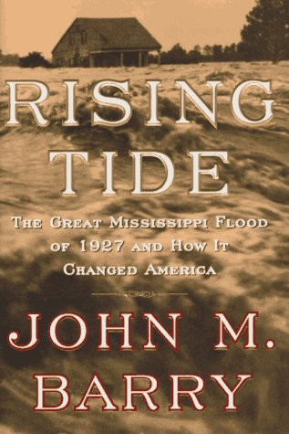 Rising Tide: The Great Mississippi Flood of 1927 and How It Changed America 9780684810461