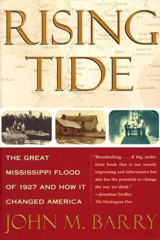 Rising Tide: The Great Mississippi Flood of 1927 and How It Changed America 9780684840024