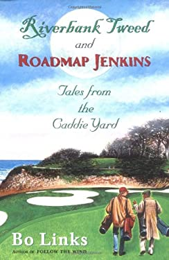 Riverbank Tweed and Roadmap Jenkins: Tales from the Caddie Yard 9780684873626