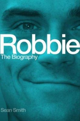 Robbie: The Biography 9780684025704