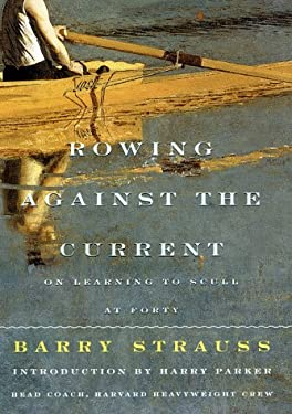 Rowing Against the Current: On Learning to Scull at Forty 9780684843216