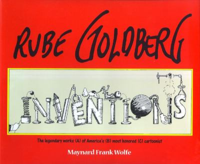 Rube Goldberg: Inventions! 9780684867243