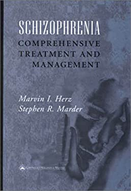 Schizophrenia: Comprehensive Treatment and Management