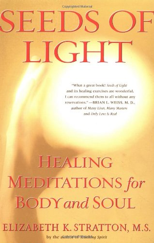 Seeds of Light: Healing Meditations for Body and Soul 9780684838762