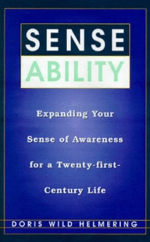 Sense Ability: Expanding Your Sense of Awareness for a Twenty-First-Century Life 9780688160937