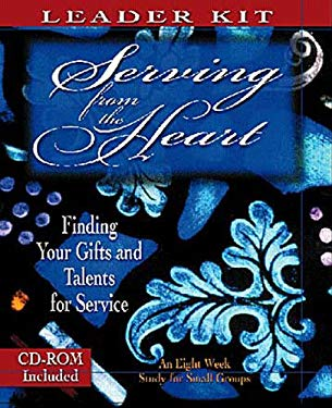 Serving from the Heart Leader Kit [With CDROM] 9780687081073