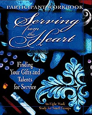 Serving from the Heart Participant Workbook 9780687081172