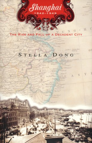 Shanghai: The Rise and Fall of a Decadent City 9780688157982