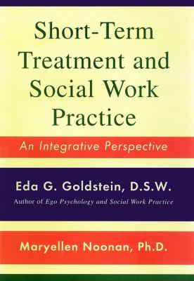 Short-Term Treatment and Social Work Practice: An Integrative Perspective 9780684844541