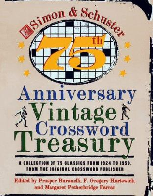 Simon & Schuster 75th Anniversary Vintage Crossword Treasury: A Collection of 75 Classics from 1924 to 1950, from the Original Crossword Publisher