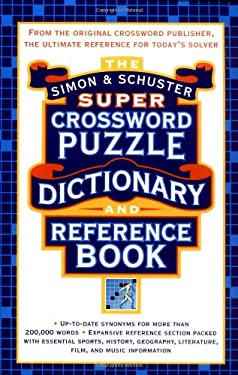 Simon & Schuster Super Crossword Puzzle Dictionary and Reference Book 9780684856964