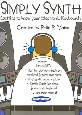 Simply Synth: Getting to Know Your Electronic Keyboard!