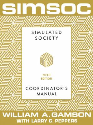 Simsoc: Simulated Society, Coordinator's Manual: Coordinator's Manual, Fifth Edition 9780684871981
