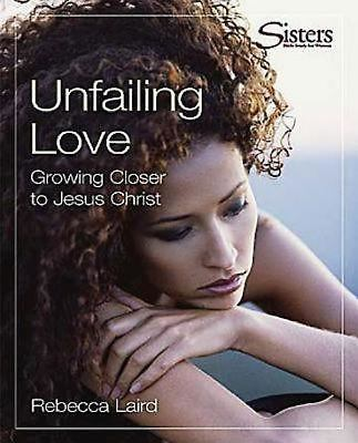 Sisters: Bible Study for Women - Unfailing Love - Kit: Growing Closer to Jesus Christ 9780687001132