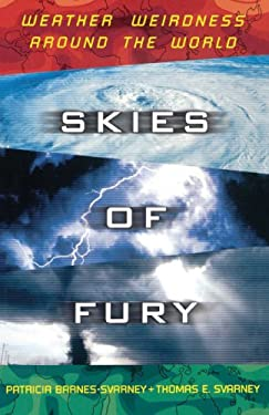 Skies of Fury: Weather Weirdness Around the World 9780684850009