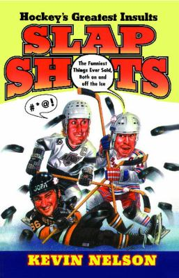 Slap Shots: Hockey's Greatest Insults 9780684810751