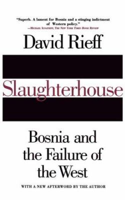 Slaughterhouse: Bosnia and the Failure of the West 9780684819037