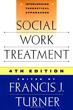 Social Work Treatment: Interlocking Theoretical Approaches 9780684829944