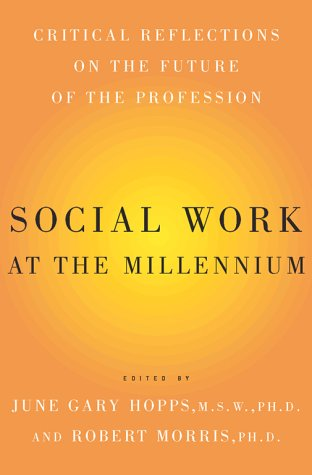 Social Work at the Millennium: Critical Reflections on the Future of the Profession 9780684839462