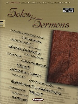 Solos for Sermons: 36 Topical Arrangements for Church Pianists