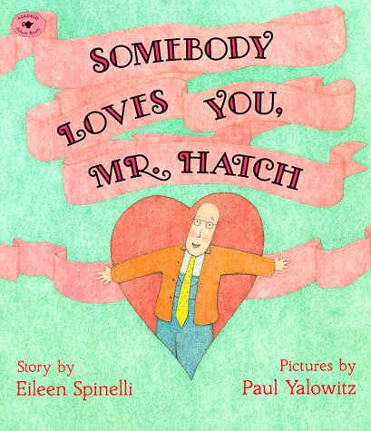 Somebody Loves You, Mr. Hatch 9780689718724