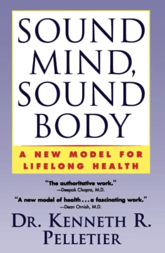 Sound Mind, Sound Body: A New Model for Lifelong Health 9780684802510