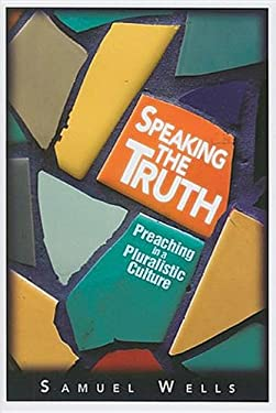 Speaking the Truth: Preaching in a Pluralistic Culture 9780687646890