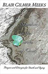 Standing in the Circle of Grief -  Meeks, Blair Gilmer
