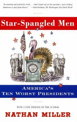 Star-Spangled Men: America's Ten Worst Presidents 9780684852065