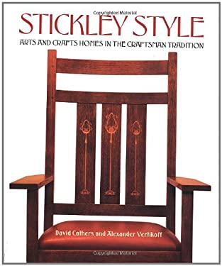 Stickley Style: Arts and Crafts Homes in the Craftsman Tradition 9780684856032